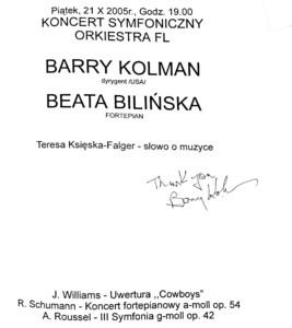 Wpis do księgi gości koncertu symfonicznego 21 października 2005 roku Barrego Kolmana – dyrygenta koncertu.