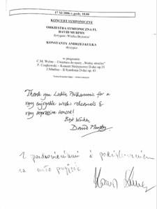 Wpis do księgi gości koncertu symfonicznego 17 listopada 2006 roku Konstantego Andrzeja Kulki – skrzypka, solisty koncertu oraz Davida Murphy'ego – dyrygenta koncertu.