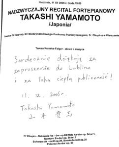 Wpis do księgi gości nadzwyczajnego recitalu fortepianowego 11 grudnia 2005 roku Takashiego Yamamoto – pianisty, solisty koncertu.