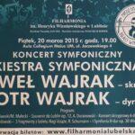 20.03.2015 Festiwal Braci Wieniawskich – Koncert symfoniczny
